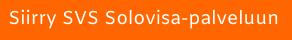 Painike: siirry SVS solovisa viisumipalveluun
